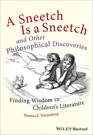 A Sneetch is a Sneetch and Other Philosophical Discoveries: Finding Wisdom in Children