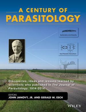 A Century of Parasitology: Discoveries, ideas and lessons learned by scientists who published in The Journal of Parasitology, 1914-2014 (1118884760) cover image