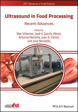 Ultrasound in Food Processing: Recent Advances (1118964160) cover image