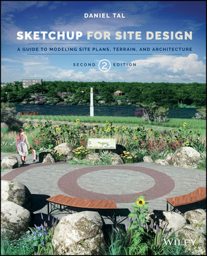 SketchUp for Site Design: A Guide to Modeling Site Plans, Terrain, and Architecture, 2nd Edition (1118985060) cover image