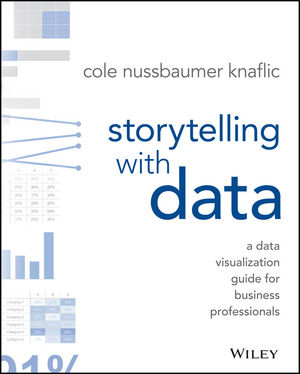 Storytelling with Data: A Data Visualization Guide for Business Professionals (1119002060) cover image