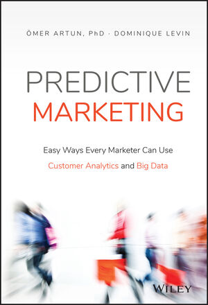 Book Cover Image for Predictive Marketing: Easy Ways Every Marketer Can Use Customer Analytics and Big Data