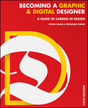 Becoming a Graphic and Digital Designer: A Guide to Careers in Design, 5th Edition (1119044960) cover image