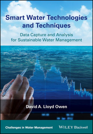 Smart Water Technologies and Techniques: Data Capture and Analysis for Sustainable Water Management