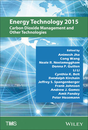 Energy Technology 2015: Carbon Dioxide Management and Other Technologies (1119093260) cover image