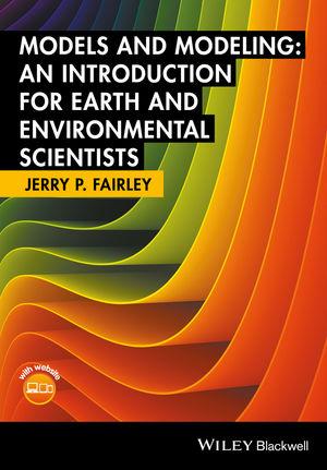 Models and Modeling: An Introduction for Earth and Environmental Scientists
