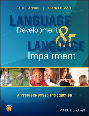 Language Development and Language Impairment: A Problem-Based Introduction (1119134560) cover image