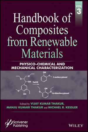 Handbook of Composites from Renewable Materials, Volume 3, Physico-Chemical and Mechanical Characterization (1119223660) cover image