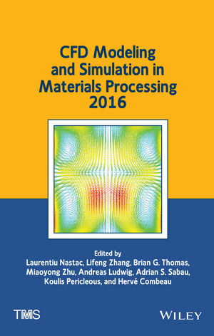 CFD Modeling and Simulation in Materials Processing 2016 (1119225760) cover image