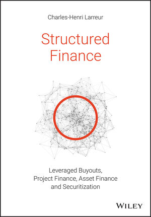 Structured Finance LBOs, Project Finance, Asset Finance and Securitization