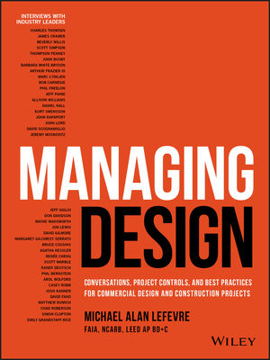 Managing Design: Conversations, Project Controls and Best Practices for Commercial Design and Construction Projects