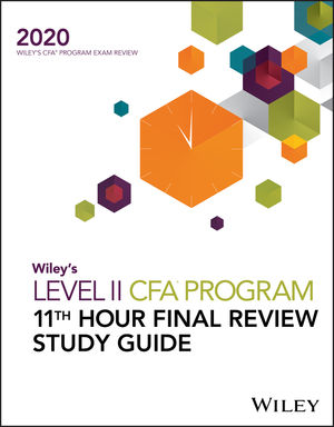 Wiley's Level II CFA Program 11th Hour Final Review Study Guide 2020