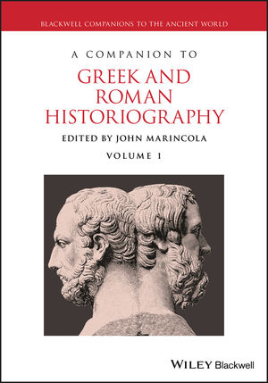 A Companion to Greek and Roman Historiography, 2 Volume Set (1405102160) cover image