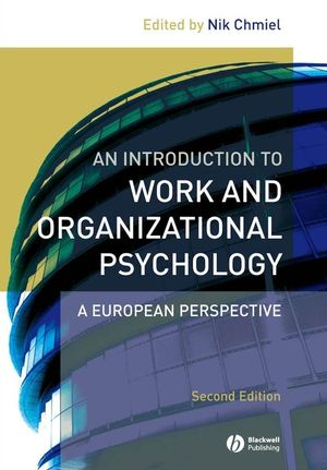 An Introduction to Work and Organizational Psychology: A European Perspective, 2nd Edition