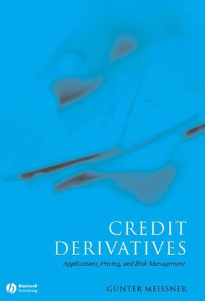 Credit Derivatives: Application, Pricing, and Risk Management (1405137460) cover image