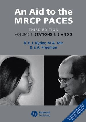 An Aid to the MRCP PACES: Stations 1, 3 and 5, Volume 1, 3rd Edition (1444312960) cover image