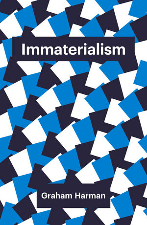 Immaterialism: Objects and Social Theory