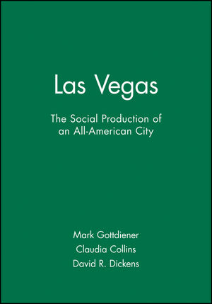 Las Vegas: The Social Production of an All-American City