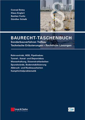 Baurecht-Taschenbuch: Sonderbauverfahren Tiefbau, Technische Erlauterungen, Rechtliche Losungen