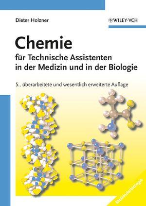 Chemie für Technische Assistenten in der Medizin und in der Biologie, 5. Auflage