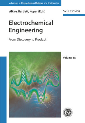 Electrochemical Engineering: From Discovery to Product