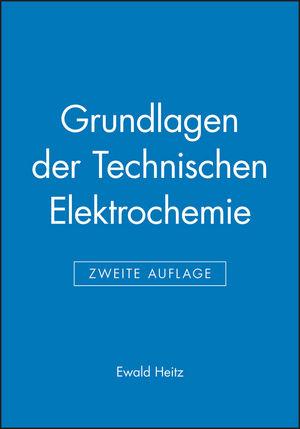 Grundlagen der Technischen Elektrochemie, 2. Auflage