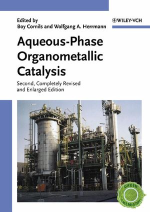 Aqueous-Phase Organometallic Catalysis: Concepts and Applications, 2nd, Completely Revised and Enlarged Edition