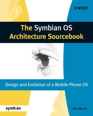 The Symbian OS Architecture Sourcebook: Design and Evolution of a Mobile Phone OS (0470018461) cover image