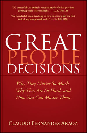 Great People Decisions: Why They Matter So Much, Why They are So Hard, and How You Can Master Them (0470037261) cover image
