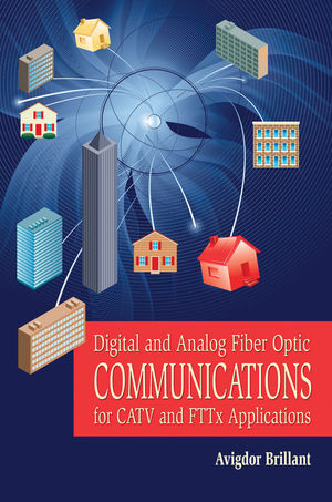 Digital and Analog Fiber Optic Communication for CATV and FTTx Applications