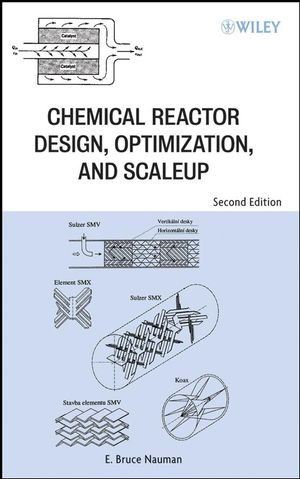 Chemical Reactor Design, Optimization, and Scaleup, 2nd Edition (0470282061) cover image