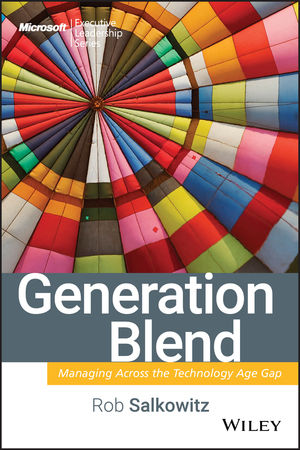 Generation Blend: Managing Across the Technology Age Gap (0470285761) cover image