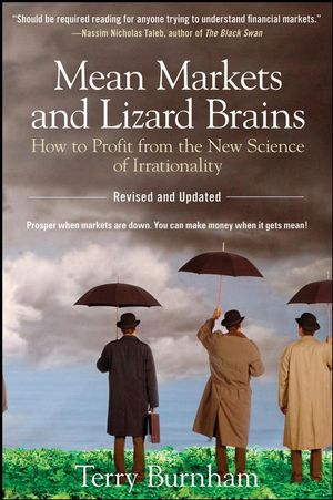 Mean Markets and Lizard Brains: How to Profit from the New Science of Irrationality (0470343761) cover image