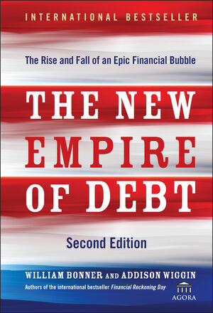 The New Empire of Debt : The Rise and Fall of an Epic Financial Bubble , 2nd Edition