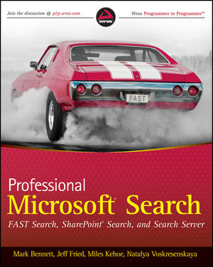 Professional Microsoft Search: FAST Search, SharePoint Search, and Search Server (0470584661) cover image
