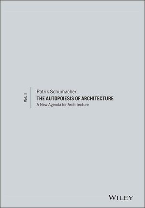 The Autopoiesis of Architecture, Volume II: A New Agenda for Architecture (0470666161) cover image
