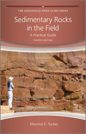 Sedimentary Rocks in the Field: A Practical Guide, 4th Edition