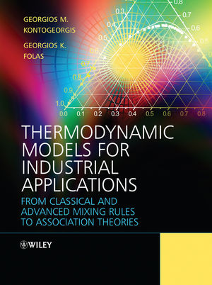 Thermodynamic Models for Industrial Applications: From Classical and Advanced Mixing Rules to Association Theories (0470697261) cover image