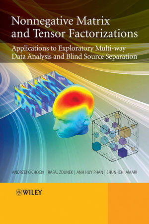 Nonnegative Matrix and Tensor Factorizations: Applications to Exploratory Multi-way Data Analysis and Blind Source Separation (0470746661) cover image