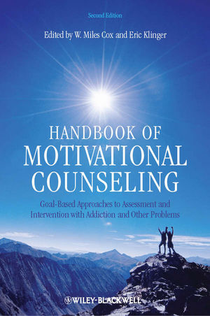 Handbook of Motivational Counseling: Goal-Based Approaches to Assessment and Intervention with Addiction and Other Problems, 2nd Edition
