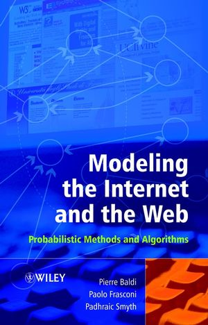 Modeling the Internet and the Web: Probabilistic Methods and Algorithms