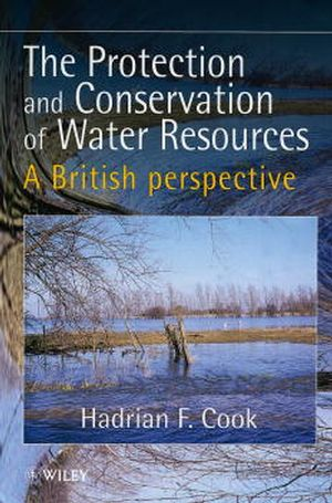 The Protection and Conservation of Water Resources: A British Perspective