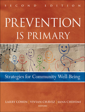 Prevention Is Primary: Strategies for Community Well Being, 2nd Edition (0470873361) cover image