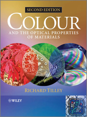 Colour and the Optical Properties of Materials: An Exploration of the Relationship Between Light, the Optical Properties of Materials and Colour, 2nd Edition (0470974761) cover image