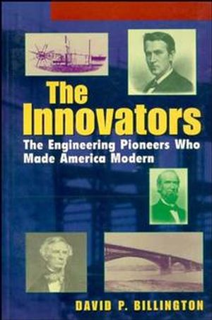 The Innovators: The Engineering Pioneers who Transformed America, College (0471140961) cover image