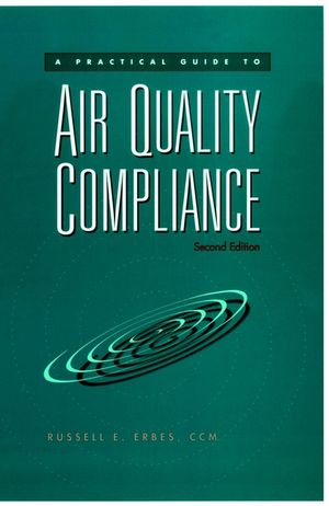 A Practical Guide to Air Quality Compliance, 2nd Edition
