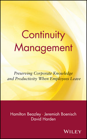Continuity Management: Preserving Corporate Knowledge and Productivity When Employees Leave (0471219061) cover image