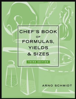 Chef's Book of Formulas, Yields, and Sizes, 3rd Edition