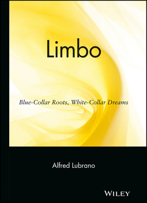 Limbo: Blue-Collar Roots, White-Collar Dreams (0471263761) cover image