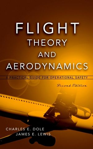 Flight Theory and Aerodynamics: A Practical Guide for Operational Safety, 2nd Edition (0471370061) cover image
